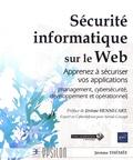 Jérôme Thémée - Sécurité informatique sur le Web - Apprenez à sécuriser vos applications (management, cybersécurité, développement et opérationnel).