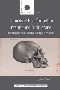 Jérôme Thomas - Les Incas et la déformation intentionnelle du crâne - Un marqueur social, culturel, ethnique et religieux.