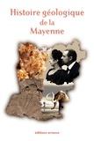 Jérôme Tréguier - Histoire géologique de la Mayenne.