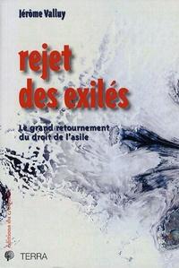 Jérôme Valluy - Rejet des exilés - Le grand retournement du droit de l'asile.