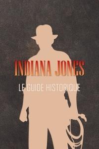 Google télécharger des livres Indiana Jones : Le guide historique  - 1908-1920 DJVU iBook PDF 9791097141134 (Litterature Francaise) par Jerome Verne