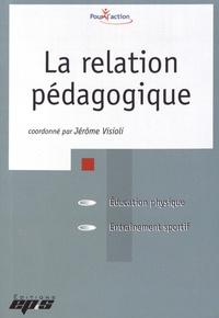 Jérôme Visioli - La relation pédagogique.