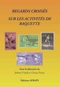 Jérôme Visioli et Oriane Petiot - Regards croisés sur les activités de raquette.