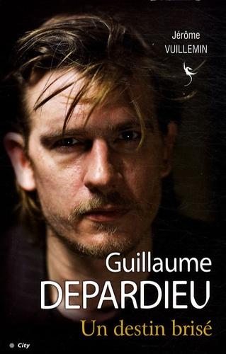 Jérôme Vuillemin - Guillaume Depardieu - Un destin brisé.
