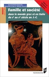 Jérôme Wilgaux et Véronique Dasen - Famille et société dans le monde grec et en Italie du Ve au IIe siècle av. J.-C..