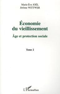 Jérome Wittwer et Marie-Eve Joël - Economie du vieillissement - Tome 2, Age et protection sociale.
