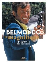 Jérôme Wybon - Belmondo, le magnifique.