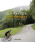 Jérôme Yager et Victor Ferreira - La traversée des Pyrénées.