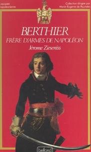 Jérôme Zieseniss et Marie-Eugénie de Pourtalès - Berthier - Frère d'armes de Napoléon.