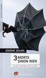 Jérôme Zolma - 3 morts sinon rien - Balades macabres dans le Midi.