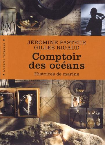 Jéromine Pasteur et Gilles Rigaud - Comptoir des océans - Histoires de marins.