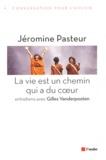 Jéromine Pasteur - La vie est un chemin qui a du coeur.