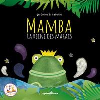 Jérômino et  Isabeille - Mamba - La reine des marais.