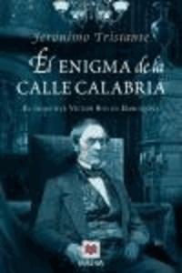 Jerónimo Tristante - El enigma de la calle Calabria : el detective Víctor Ros en Barcelona.