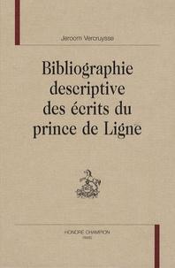 Jeroom Vercruysse - Bibliographie descriptive des écrits du prince de Ligne.