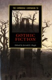 Jerrold E Hogle - The Cambridge Companion to Gothic Fiction.