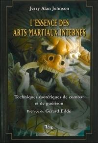 LESSENCE DES ARTS MARTIAUX INTERNES. Techniques ésotériques de combat et de guérison.pdf