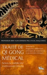 Traite de Qi Gong médical selon la médecine traditionnelle chinoise - Volume 3, Diagnostic différentiel, principes de traitements et protocoles cliniques.pdf