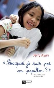 Jerry Ayan - Pourquoi je suis pas un papillon ?.