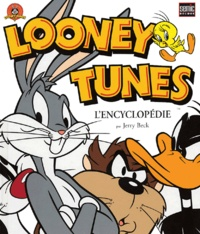 Jerry Beck - Looney Tunes  : L'encyclopédie.