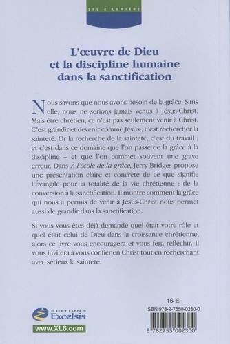 A l'école de la grâce. L'oeuvre de Dieu et la discipline humaine dans la sanctification