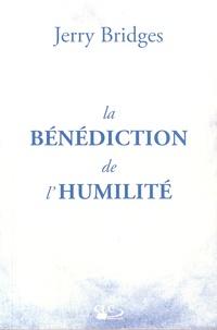Jerry Bridges - La bénédiction de l'humilité.