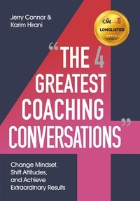Jerry Connor et Karim Hirani - The Four Greatest Coaching Conversations - **LONGLISTED FOR MANAGEMENT BOOK OF THE YEAR 2021**.