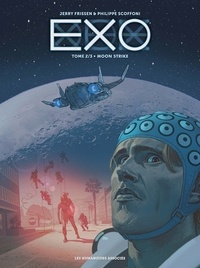Jerry Frissen et Philippe Scoffoni - Exo Tome 2 : Moon Strike.