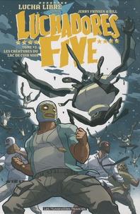 Jerry Frissen et  Bill - Luchadores Five Tome 3 : Les Créatures du lac de cuir noir.
