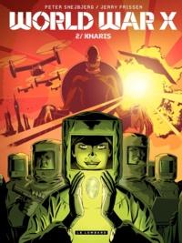 Jerry Frissen et Peter Snejbjerg - World War X Tome 2 : Kharis.