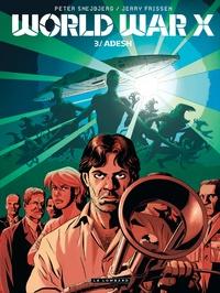 Jerry Frissen et Peter Snejbjerg - World War X Tome 3 : Adesh.