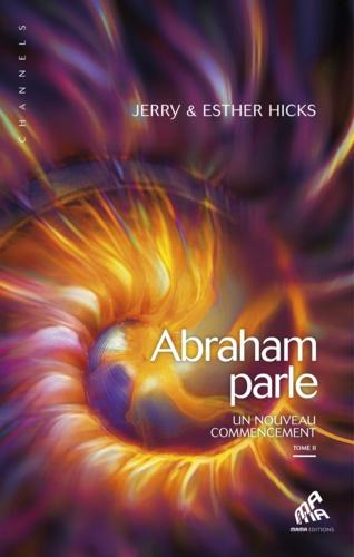 Abraham parle, un nouveau commencement - 9782845941625 - 10,99 €