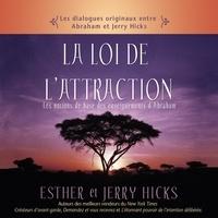 Jerry Hicks et Esther Hicks - La loi de l'attraction : Les notions de base des enseignements d'Abraham - La loi de l'attraction.