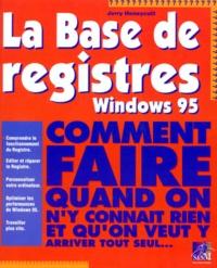 Jerry Honeycutt - La base de registres Windows 95.