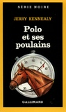 Jerry Kennealy - Polo et ses poulains.