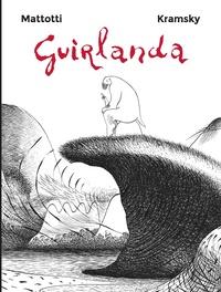 Jerry Kramsky et Lorenzo Mattotti - Guirlanda.