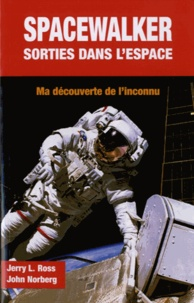 Jerry L Ross - Spacewalker : sorties dans l'espace.