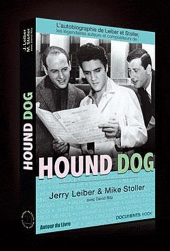Jerry Leiber et Mike Stoller - Hound Dog, l'autobiographie de Leiber & Stoller.