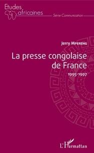 Jerry Mpereng - La presse congolaise de France 1995-1997.