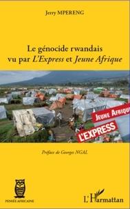Jerry Mpereng - Le génocide rwandais vu par L'Express et Jeune Afrique.