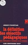 Jerry Pocztar - La définition des objectifs pédagogiques : bases, composantes et références de ces techniques.