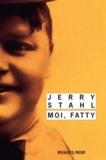Jerry Stahl - Moi, Fatty.