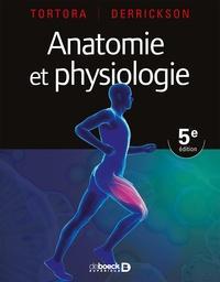 Jerry Tortora et Bryan Derrickson - Anatomie et physiologie.