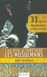 Jerry Trousdale - Car Dieu a tant aimé les musulmans - 33 récits miraculeux de vies transformées.