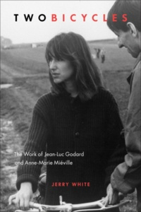 Jerry White - Two Bicycles - The Work of Jean-Luc Godard and Anne-Marie Miéville.