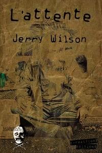 Jerry Wilson - L'attente.
