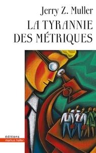 Jerry Z. Muller - La tyrannie des métriques.