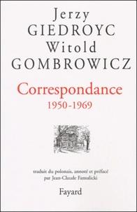 Jerzy Giedroyc et Witold Gombrowicz - Correspondance 1950-1969.