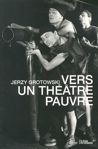 Jerzy Grotowski - Vers un théâtre pauvre.
