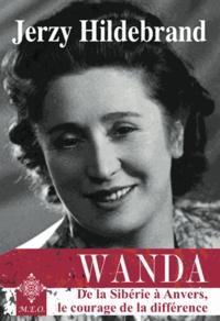 Jerzy Hildebrand - Wanda - De la Sibérie à Anvers, le courage de la différence.